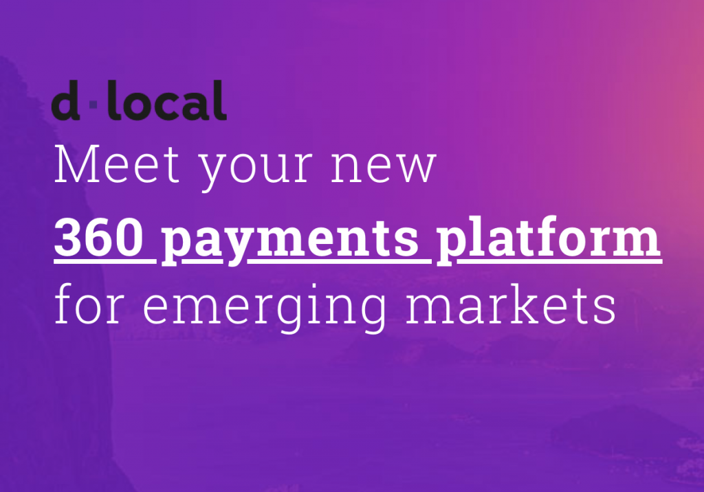 d-local-360-payments-platform-emerging-markets 2